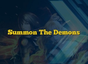 Summon The Demons