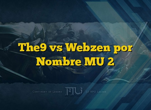 The9 vs Webzen por Nombre MU 2
