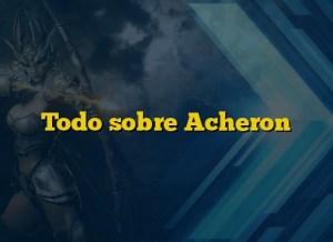 Todo sobre Acheron