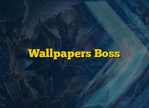 Wallpapers Boss