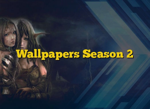 Wallpapers Season 2