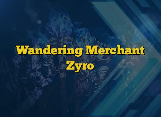 Wandering Merchant Zyro