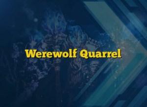 Werewolf Quarrel