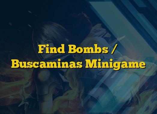 Find Bombs / Buscaminas Minigame