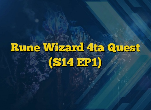 Rune Wizard 4ta Quest (S14 EP1)