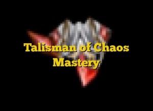 Talisman of Chaos Mastery