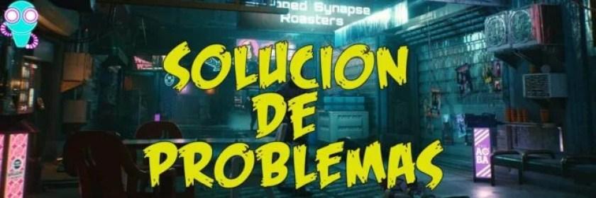 solucion de errores de cyberpunk 2077