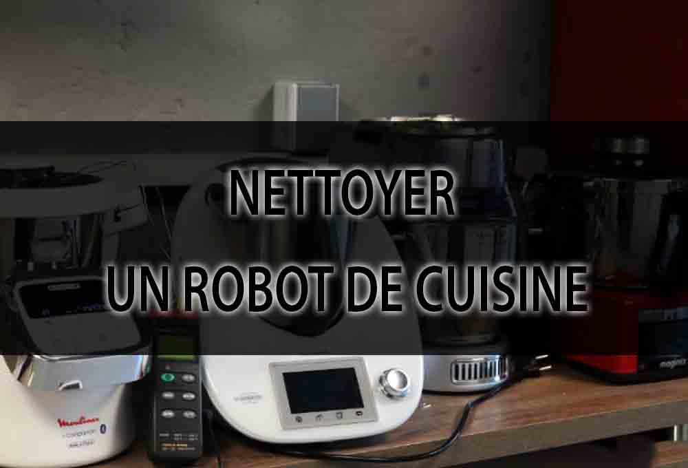 Nettoyer un Robot de cuisine