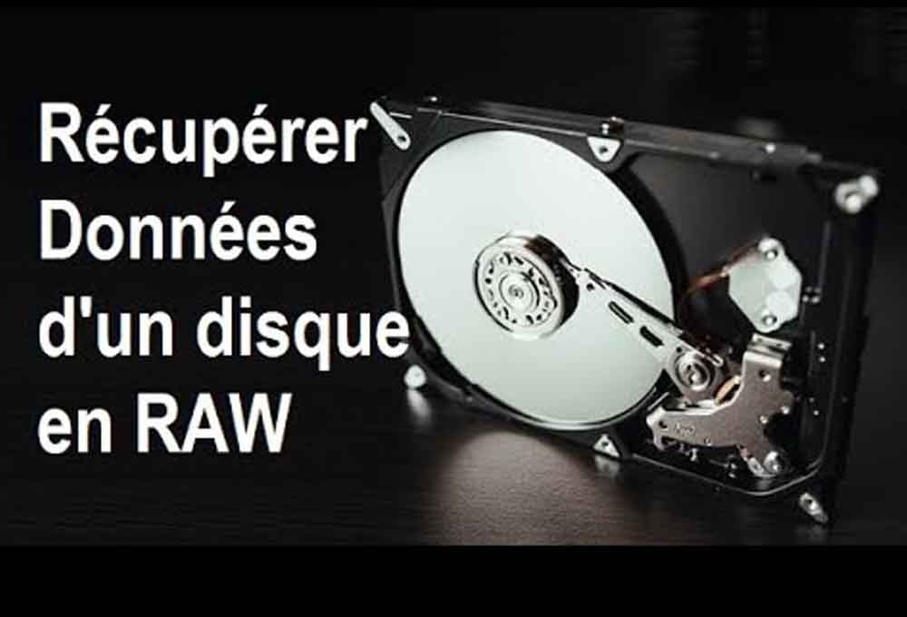 récupérer des données sur un disque RAW