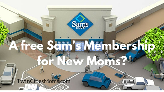 Free Sam's Membership for New Moms Twin Cities Moms