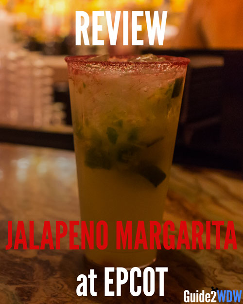 Review - Jalapeno Margarita at Epcot - The Best Margarita I've Ever Had