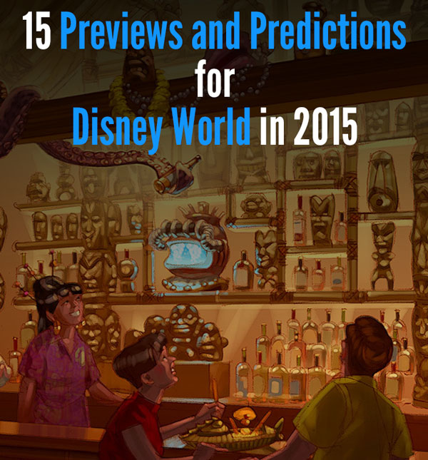 15 Previews and Predictions for Disney World in 2015 - Guide2WDW