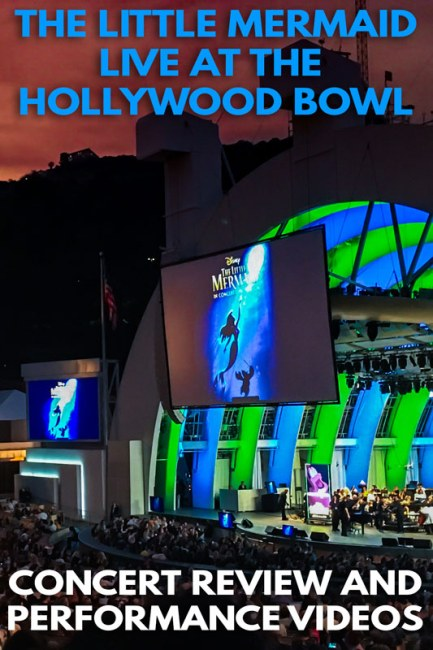 Little Mermaid Live at the Hollywood Bowl - Review with Videos