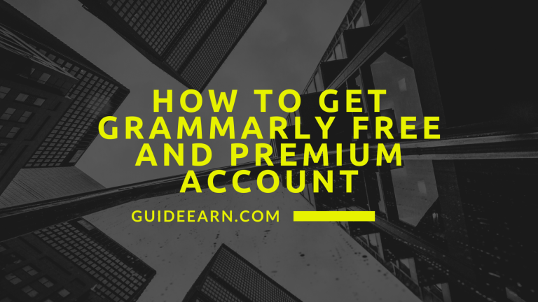 How To Get Grammarly Free and Premium Account