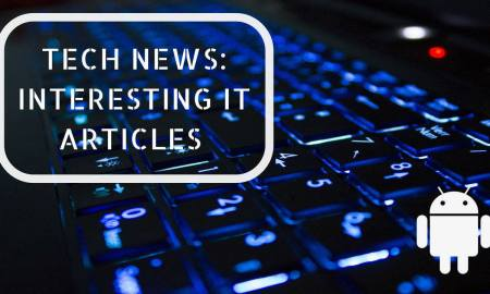 Tech News Interesting IT Articles Comprehensive List and Guide