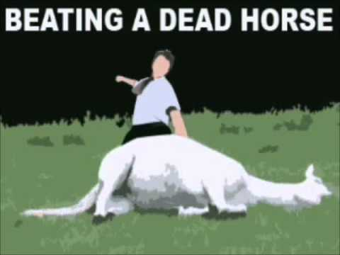 beating dead horse