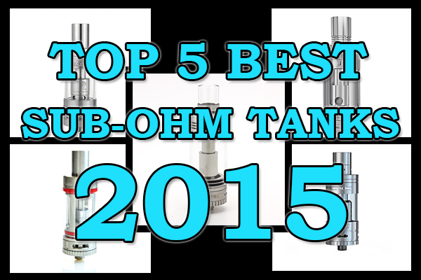 top 5 best sub-ohm tanks 2015