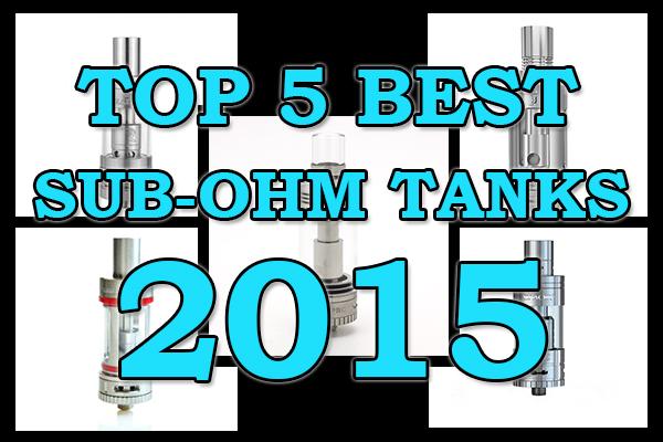 top 5 best sub-ohm tanks 2015