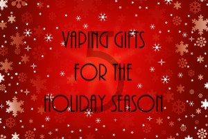 vaping gifts for the holiday season