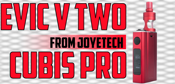 Joytech-eVic-VTwo-and-Cubis-Pro-Kit-featured-image