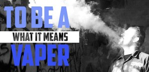 what it means to be a vaper feature