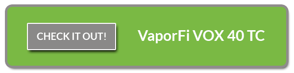 Check out the VaporFi VOX 40 TC Mod