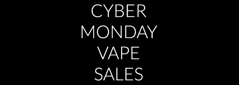 Cyber Monday Vape Sales