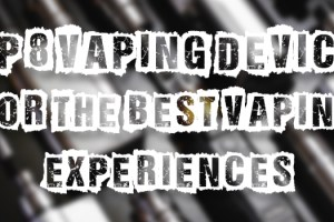 best vaping experiences