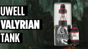 uwell valyrian tank preview