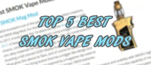 best smok vape mods