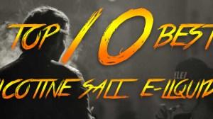 best nicotine salt e-liquids