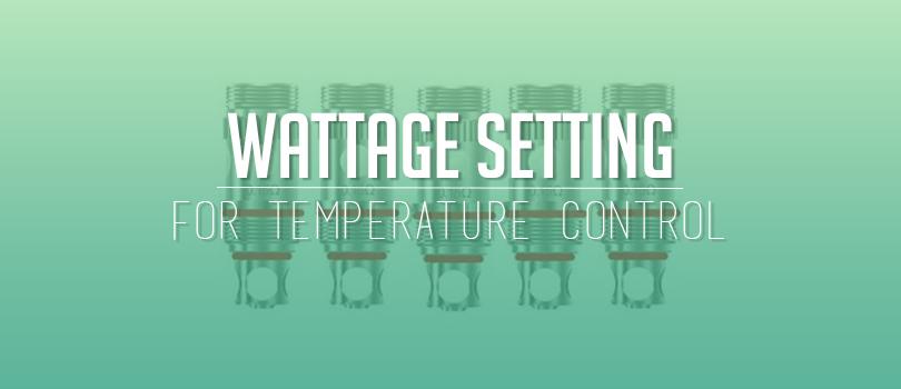 wattage setting temperature control