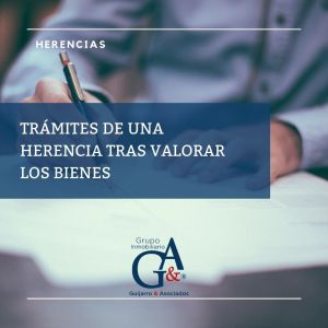 TRÁMITES DE UNA HERENCIA TRAS VALORAR LOS BIENES
