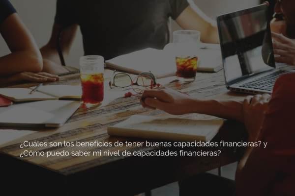 3 pasos para mejorar tus capacidades financieras y cómo medirla