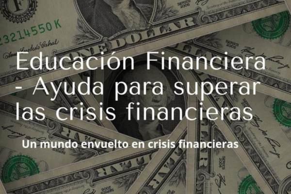 Educación Financiera – Ayuda para superar las crisis financieras