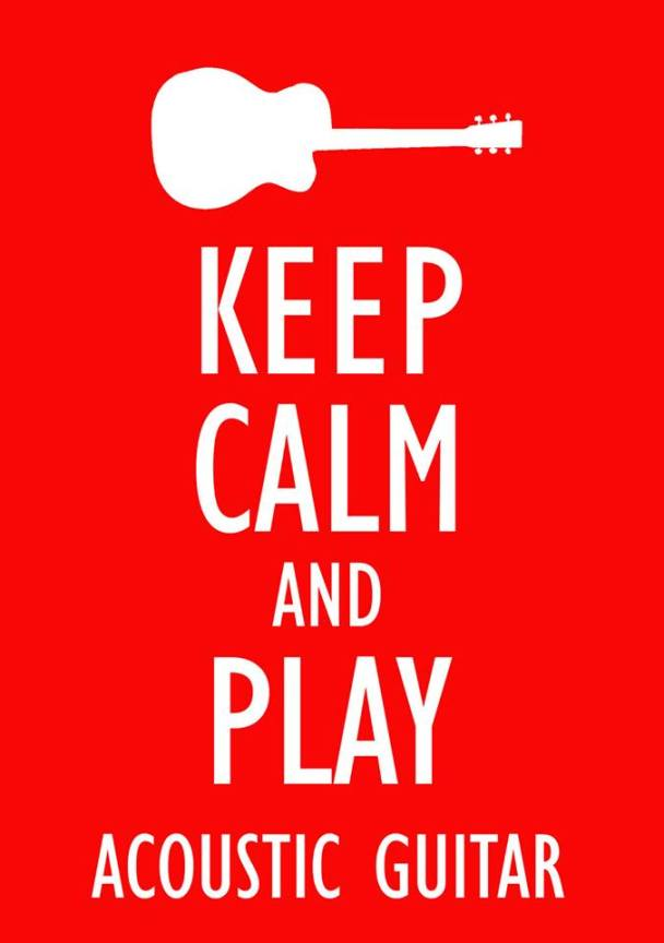 Keep calm and play acoustic guitar