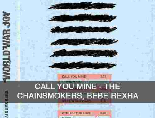 Call You Mine The Chainsmokers, Bebe Rexha Chords Guitar Piano and Lyrics
