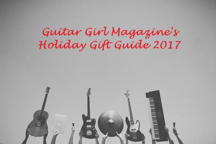 Guitar Girl Magazine Gift Guide 2017