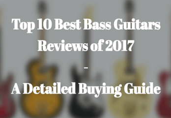 Best Bass Guitar Reviews 2017 – A Detailed Buying Guide