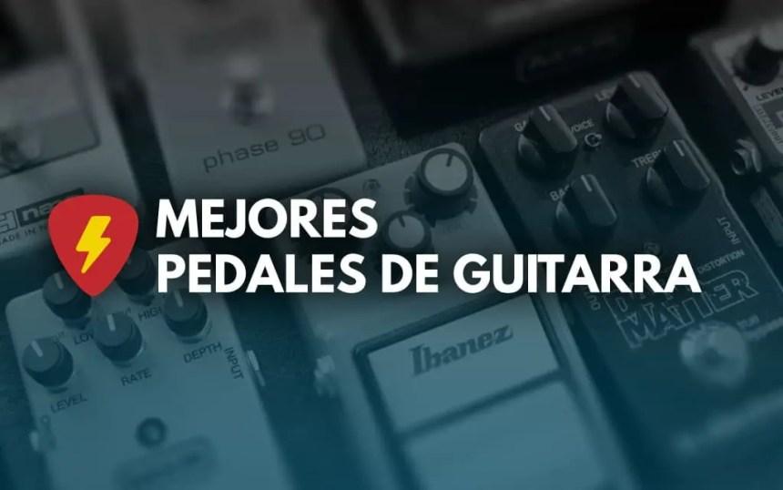 mejores pedales para guitarra