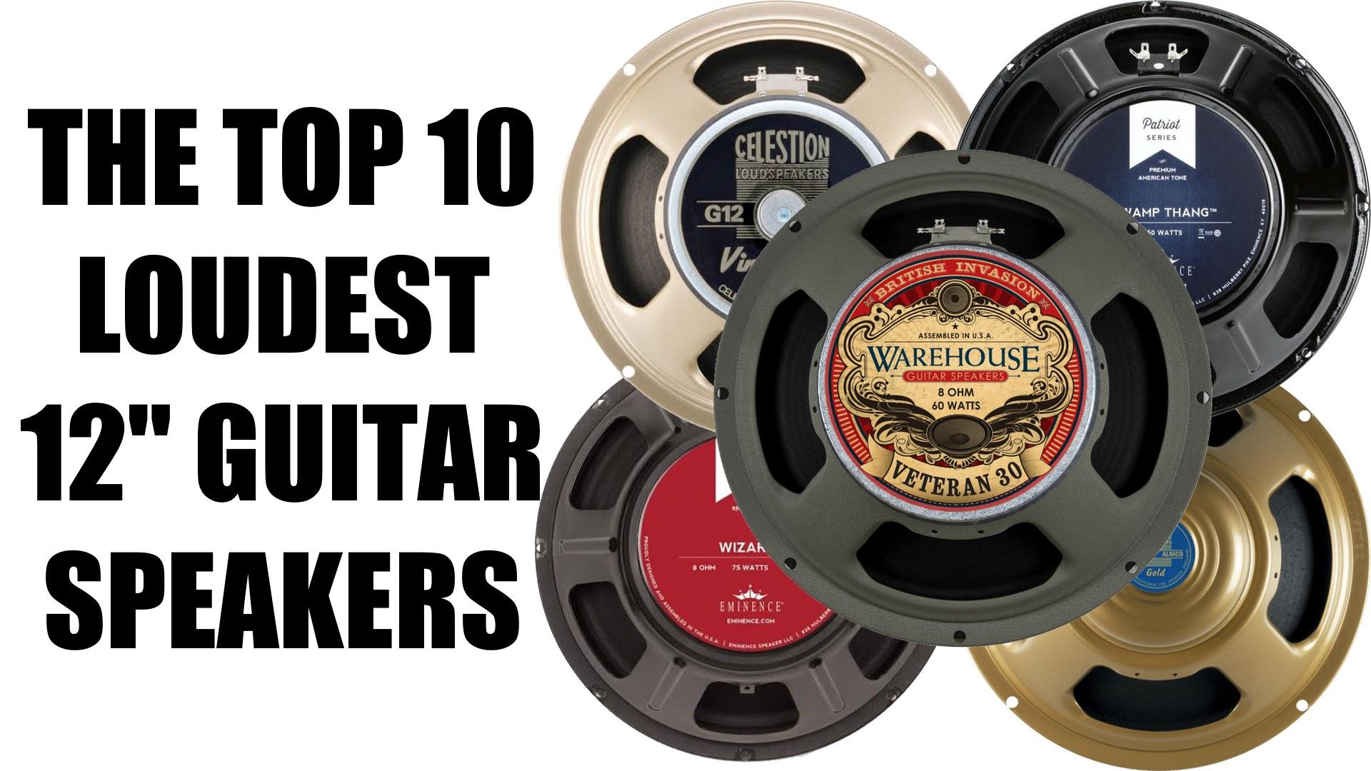 "Top 10 Loudest 12"" Guitar Speakers"