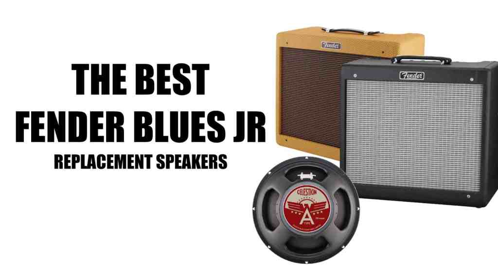 The 10 Best Fender Blues Jr Replacement Speakers