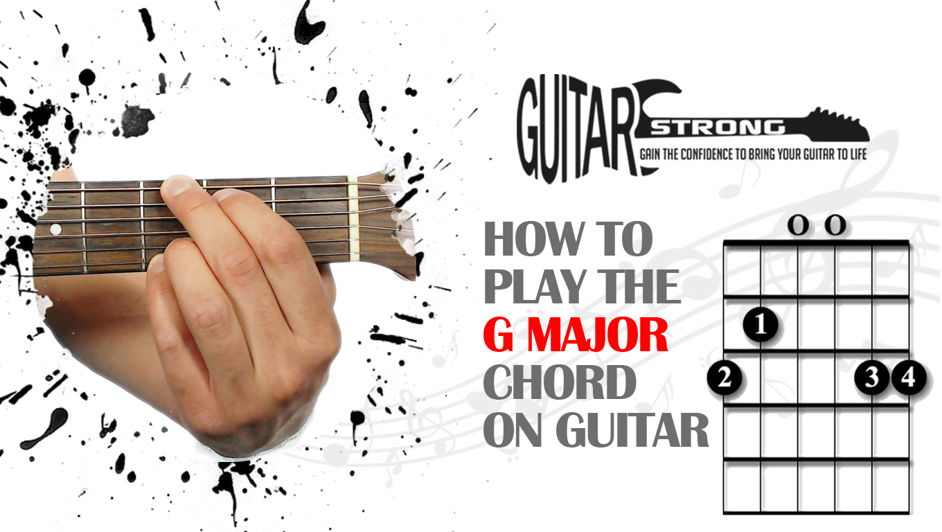How To Play The G Major Guitar Chord Beginner Guitar Lesson
