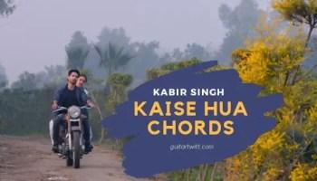 Kabir Singh Tujhe Kitna Chahne Lage Guitar Chords Arijit Singh