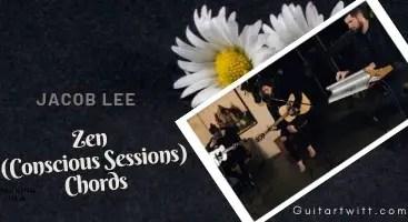 Jacob Lee - Zen Chords (Conscious Sessions) - GuitarTwitt
