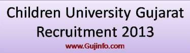 Children University Gujarat Recruitment 2013