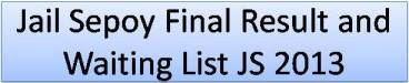 Jail Sepoy (Sipahi) Final Result and Waiting List JS 2013