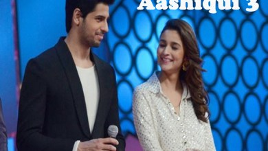 Photo of Aashiqui 3 | Alia Bhatt | Sidharth Malhotra | Upcoming Movie