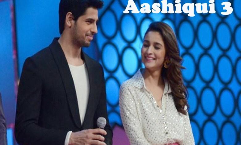 Aashiqui 3 | Alia Bhatt | Sidharth Malhotra | Upcoming Movie, Trailer