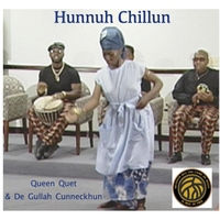 Hunnuh Chillun by Queen Quet & De Gullah Cunneckshun